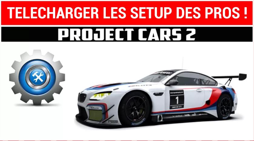 project cars 2 comment t l charger les setups des pros et autres aliens objectif racing. Black Bedroom Furniture Sets. Home Design Ideas